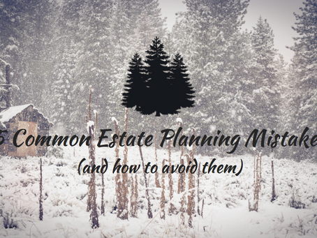 5 Common Estate Planning Mistakes (and how to avoid them)