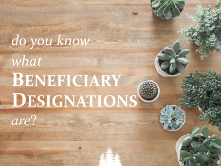 Beneficiary Designations:  Easy (but imperfect) Planning Tools