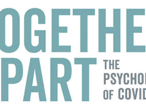 TOGETHER APART: THE PSYCHOLOGY OF COVID-19 NEW 182 PAGE BOOK AVAILABLE FOR DOWNLOAD FROM OUR WEBSITE