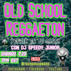 Old School Reggaeton Virtual Edition  Presented by TRENDING URBANO