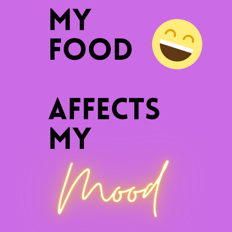 MY FOOD AFFECTS MY MOOD!