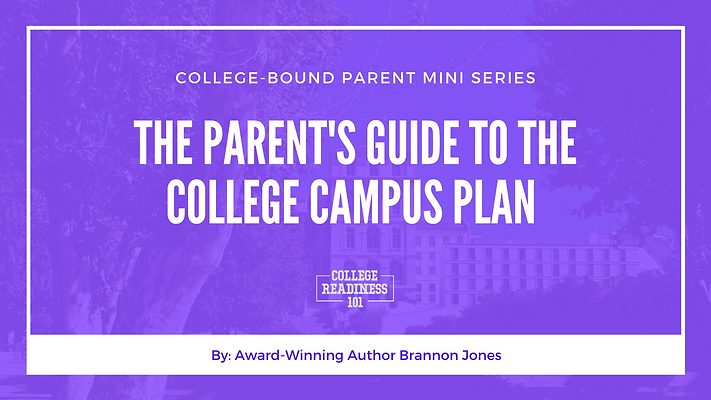The Parent's Guide To The College Campus Plan