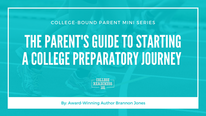 The Parent's Guide To Starting A College Preparatory Journey