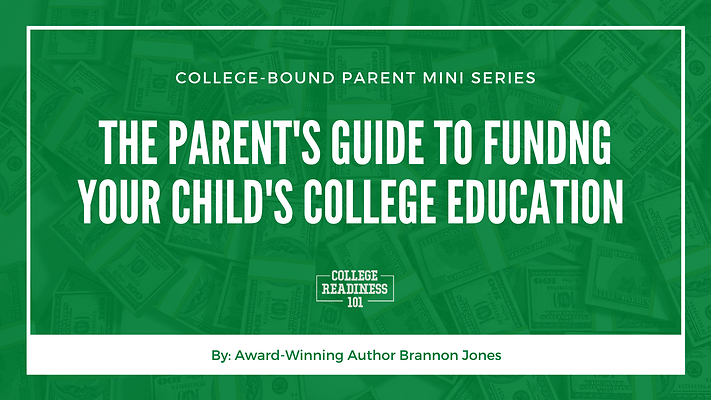 The Parent's Guide To Funding Your Child's College Education