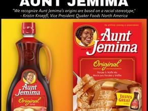 Say Goodbye to Aunt Jemima