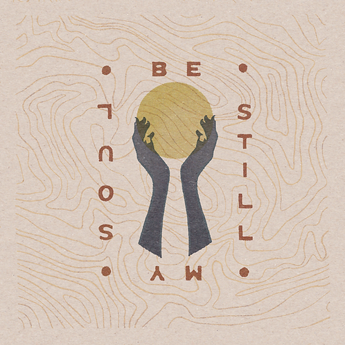 Be Still My Soul 12 x 12 Print