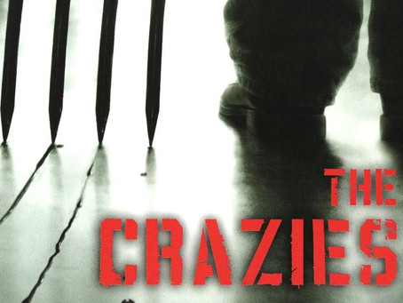 Re-visiting The Crazies!