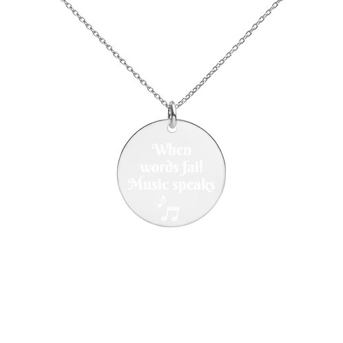 """Engraved Silver Disc Necklace """"When words fail Music speaks"""""""