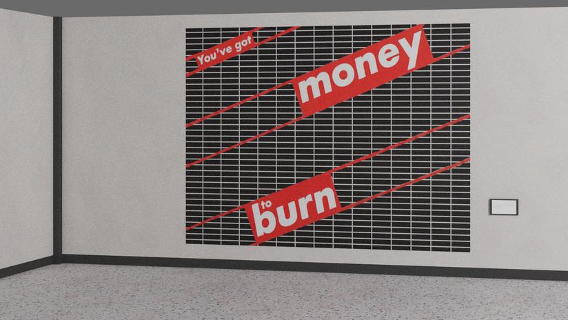 1987 - Untitled (You've got Money to Burn), 2020