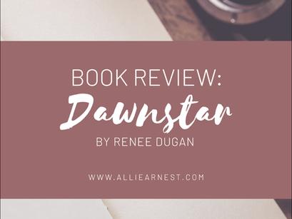 DAWNSTAR by Renee Dugan