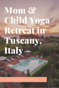 Mom & Child Yoga Retreat in Tuscany, Italy