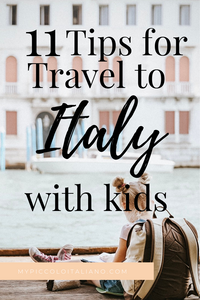 11 Best Tips for Traveling to Italy with Kids