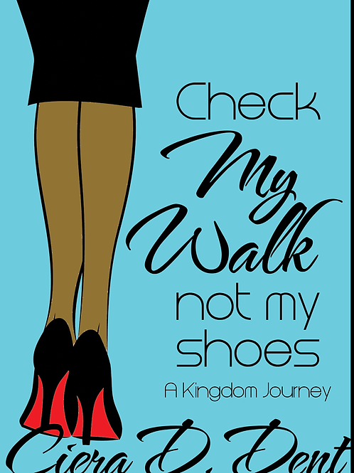 Check My Walk Not My Shoes
