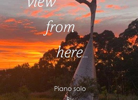 """the view from here""  Mark Matthews Australian Composer June 1 2021"