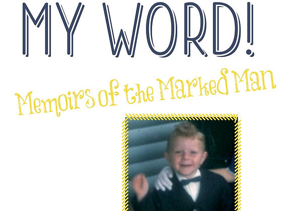 Mark My Word ! Memoirs of the Marked Man (Paper Back)