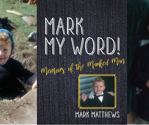 Mark My Word ! Memoirs of the Marked Man