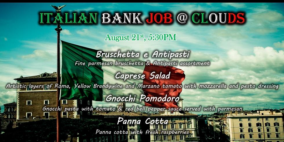 Italian Bank Job @Clouds