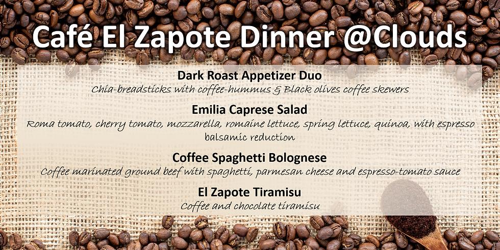 Café El Zapote Dinner @Clouds