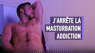 J'ARRÊTE LA MASTURBATION ADDICTION SOUS HYPNOSE