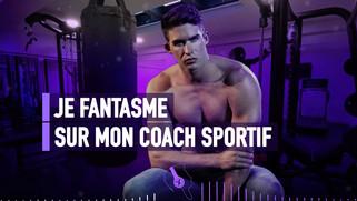 je fantasme sur mon coach sportif hétéro