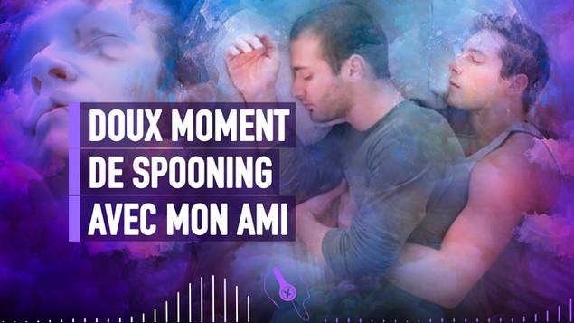 DOUX MOMENT DE SPOONING AVEC MON AMI - h
