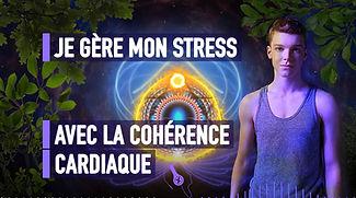 JE GÈRE MON STRESS AVEC LA COHÉRENCE CARDIAQUE