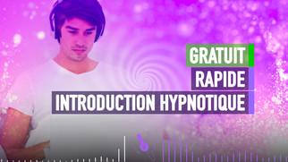 RAPIDE INDUCTION HYPNOTIQUE