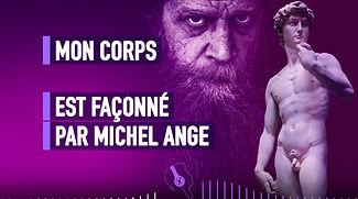016-MON-CORPS-EST-FAÇONNÉ-PAR-MICHEL-ANG