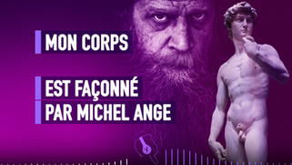 MON CORPS EST FAÇONNÉ PAR MICHEL ANGE SO