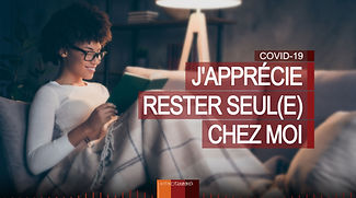 J'APPRÉCIE RESTER SEUL(E) CHEZ MOI