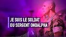 JE SUIS LE SOLDAT DU SERGENT ONDALPHA