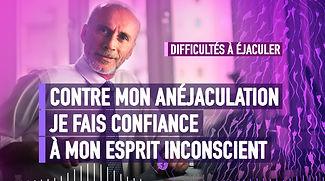101-CONTRE-MON-ANÉJACULATION,-JE-FAIS-CO