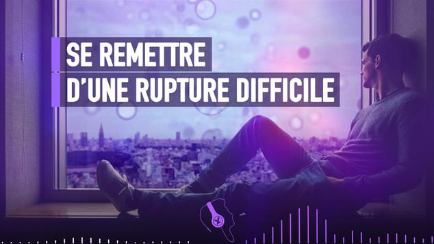 SE REMETTRE D'UNE RUPTURE DIFFICILE GRÂC