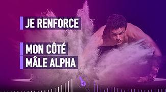 JE RENFORCE MON CÔTÉ MÂLE ALPHA AVEC L'H