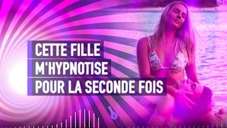 CETTE FILLE SEXY ME RÉ-HYPNOTISE
