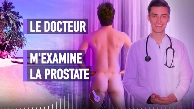 LE DOCTEUR M'EXAMINE LA PROSTATE - MASSA