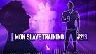 MON SLAVE TRAINING SOUS HYPNOSE EROTIQUE