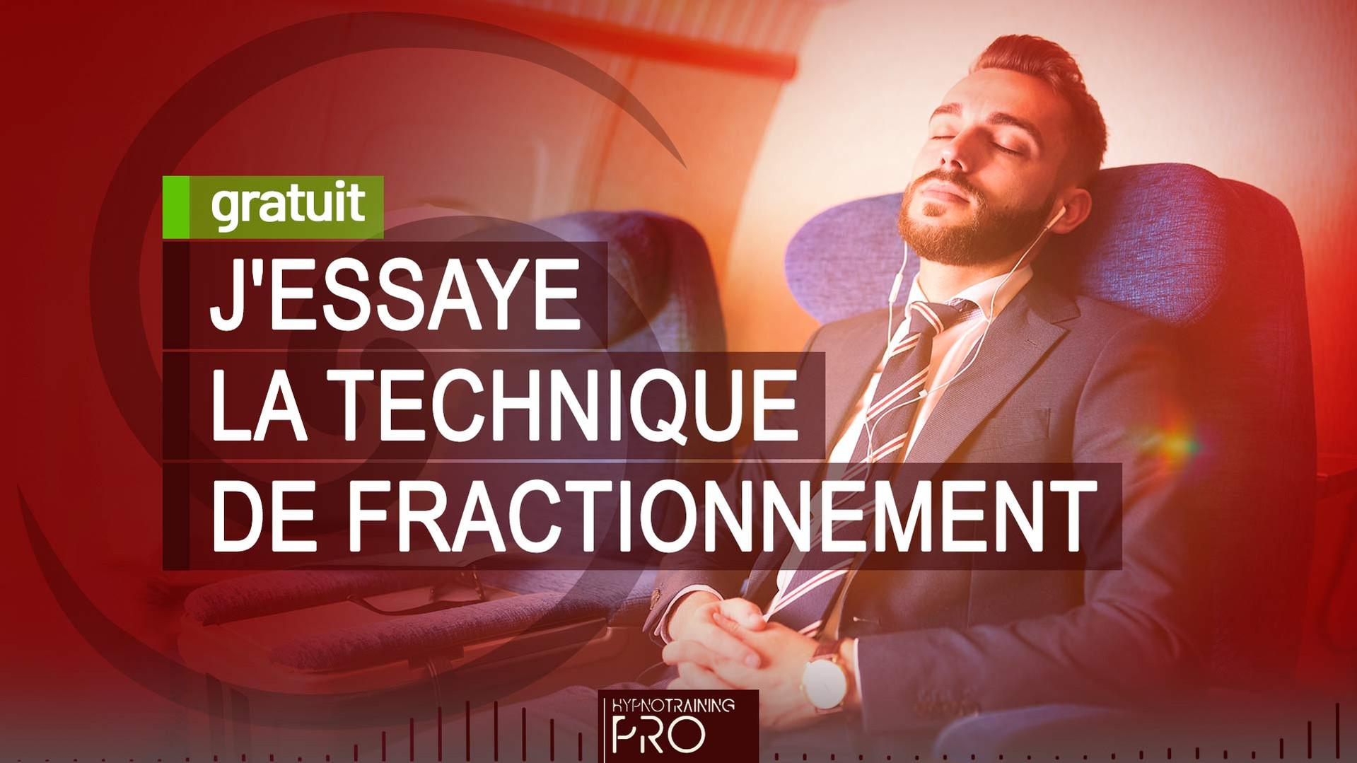 J'ESSAYE LA TECHNIQUE DE FRACTIONNEMENT