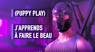 J'APPRENDS À FAIRE LE BEAU - PUPPY PLAY