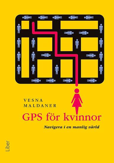 GPS för kvinnor - Navigera i en manlig värld