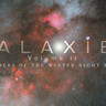 The secrets of medium-format and deep-space time-lapse: behind the scenes of 'Galaxies Vol. 2&#3