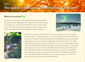 This guide is made up of three logically articulated chapters:   1) Getting to know the aurora  - The Source of the aurora - The geomagnetic activity & its consequences - Monitoring and Forecasting  2) Experiencing the aurora  - Characteristics of the aurora - Getting ready for the aurora   3) Capturing the aurora  - Basics of astrophotography - Camera settings - Taking the shot