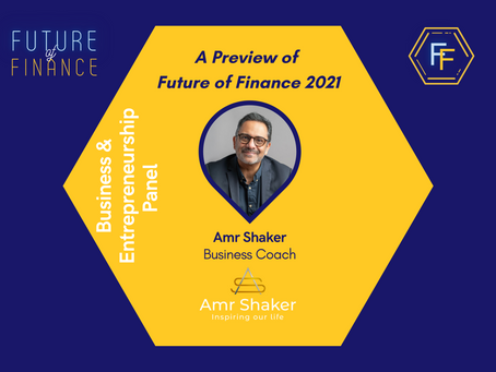 Introducing Amr Shaker (Business Coach): Future of Finance 2021 Preview