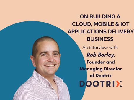 On Building A Cloud, Mobile & IoT Applications Delivery Business: Interview with the MD of Dootrix