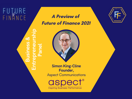 Introducing Simon King-Cline (Founder of Aspect Communications): Future of Finance 2021 Preview