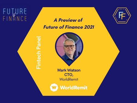Introducing Mark Watson (CTO of WorldRemit): Future of Finance 2021 Preview
