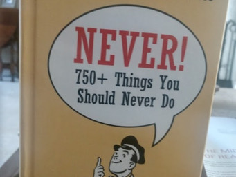 Never! 750+ Things You Should Never Do