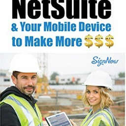 Leveraging NetSuite & Your Mobile Device to Make More $$$ by Ken Grohe