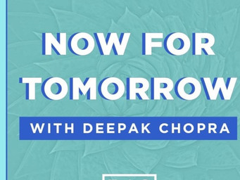 Deepak Chopra gives inspiration and comfort in new podcast series 'Now For Tomorrow'