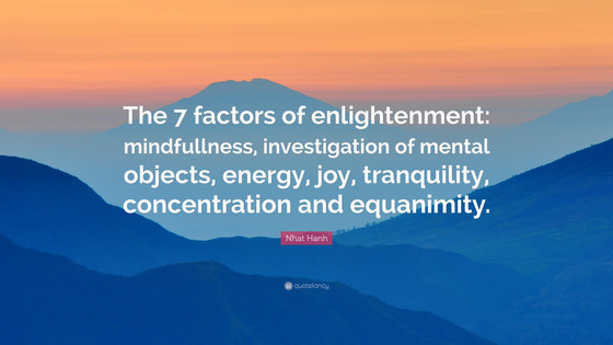 WHAT ARE THE SEVEN FACTORS OF ENLIGHTENMENT IN BUDDHISM? CAN THE FIRM DETERMINATION OF THIS TRUTH MA